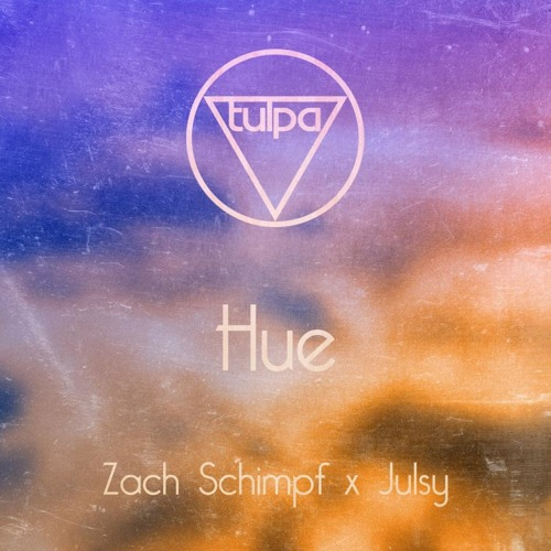 Tulpa - Hue feat. Zach Schimpf & Julsy
