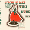 Mexican Hat Dance (Tiki Hudson Trap Remix) *Click Buy for Free Download*