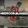 Bedroom Bangers VOL. 2 - Slow Jams Mix