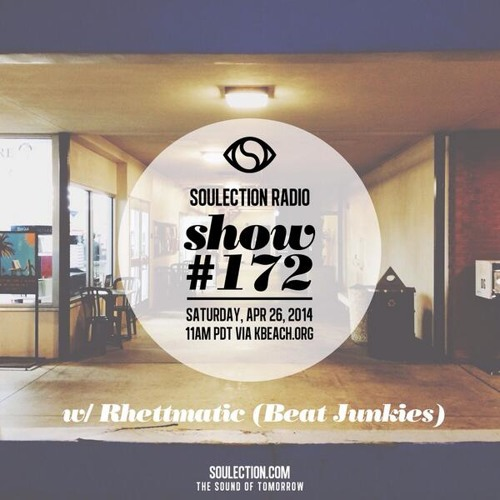 Soulection Radio Show #172 w/ Rhettmatic (Beat Junkies)