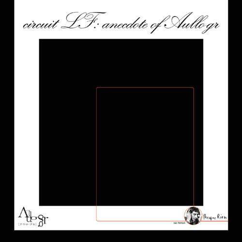 circuit LF: anecdote of Aullo-gr (abridged)