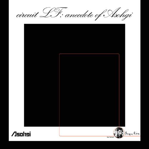 circuit LF: anecdote of Asohgi (abridged)