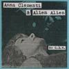 Anna Clementi & Alien Alien - No G.D.M.