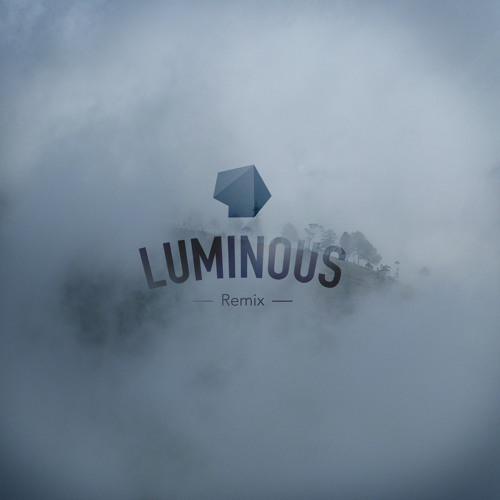 """Luminous"" (Remix feat. Aftermidnight & Drew Alan)"