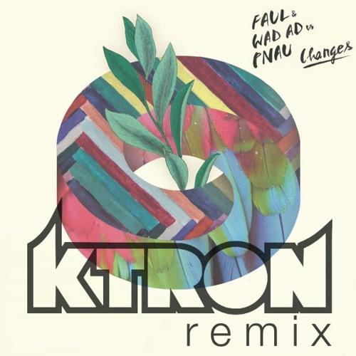 Faul & Wad Ad vs Pnau - Changes (KTRON Remix)