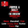 Popped A Pre-Workout Im Sweatin' (Workout Mix) - Episode 50 (Rap) Featuring DJ Estrela