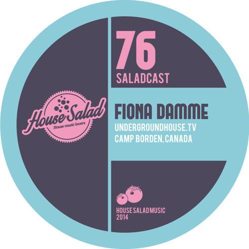 House Saladcast 076 - Fiona Damme
