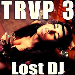 TRVP 3 - Lost DJ