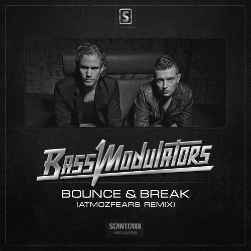 Bass Modulators - Bounce & Break (Atmozfears Remix)(#SCAN156 Preview)