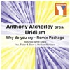 Anthony Atcherley pres Uridium ft Jamie Lewis - Why Do You Cry(Frater & Stent Dub)