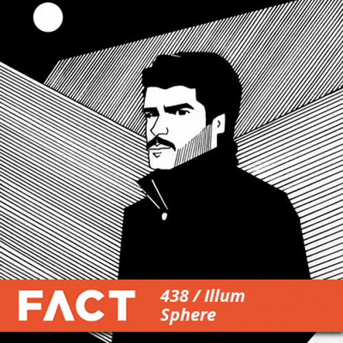 FACT mix 438 - Illum Sphere (Apr '14)
