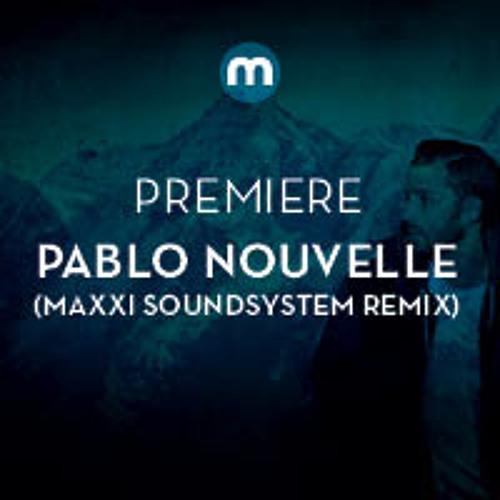 Premiere: Pablo Nouvelle 'Poison' (Maxxi Soundsystem Remix)