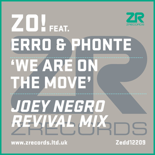 "Zo! feat Erro & Phonte ""We Are On The Move"" (Joey Negro Revival Mix)"