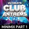 Ultimate Club Anthems; MINIMIX 1