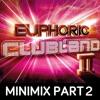 Euphoric clubland 2; MINIMIX 2