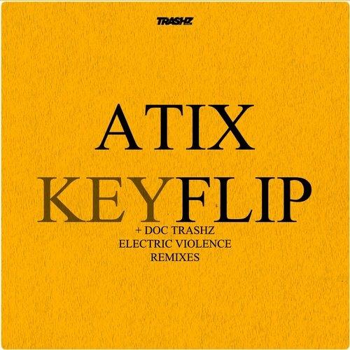 Atix - Keyflip (Electric Violence Remix) [Trashz Recordz]