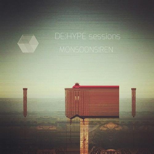 DE:HYPE session - Monsoonsiren