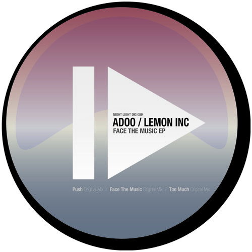 Adoo, Lemon Inc - Face The Music EP - Night Light Records