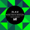 3LAU - Bang (Tiësto Bootleg) [OUT NOW]