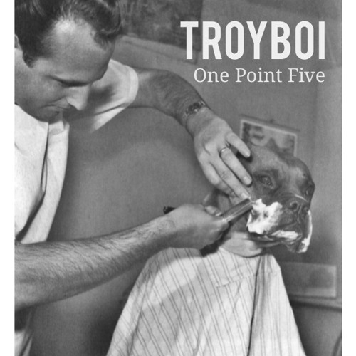 TroyBoi - One Point Five
