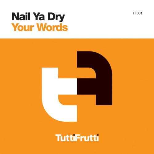 NAIL YA DRY - YOUR WORDS .OUT NOW.