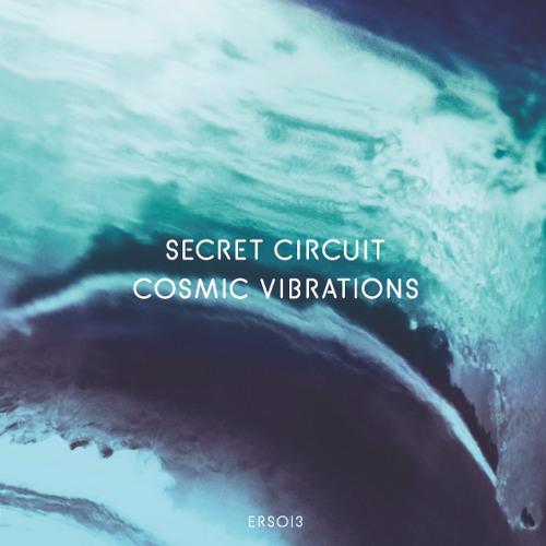 ERS013 - Secret Circuit - Cosmic Vibrations