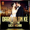 THE EXPOSE - DARD DILON KE - CHILLOUT - LUCKY MISHRA REMIX - TEASER