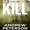 Ready to Kill by Andrew Peterson, Narrated by Dick Hill