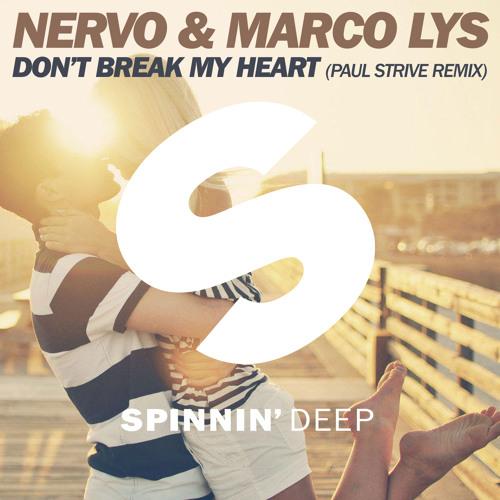 NERVO & Marco Lys – Don't Break My Heart (Paul Strive Remix)