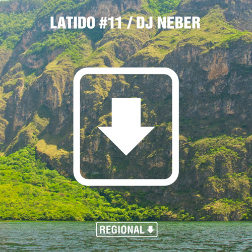 Latido Regional #11 (DJ Neber)