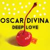 Oscar Divina - Deep Love (OUT NOW)