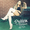 Ariana Grande -  Problem (Feat Iggy Azalea)(Studio Version)+ DL