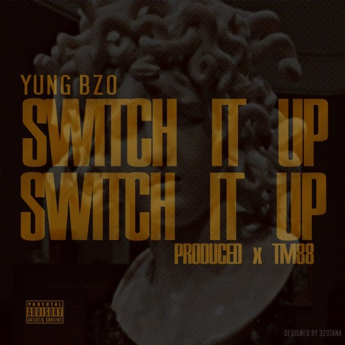 Yung Bzo Switch It Up  Prod. TM88