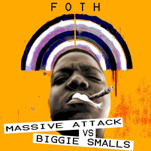 Massive Attack Vs. Biggie Smalls - (FOTH MASHUP) FREE DL