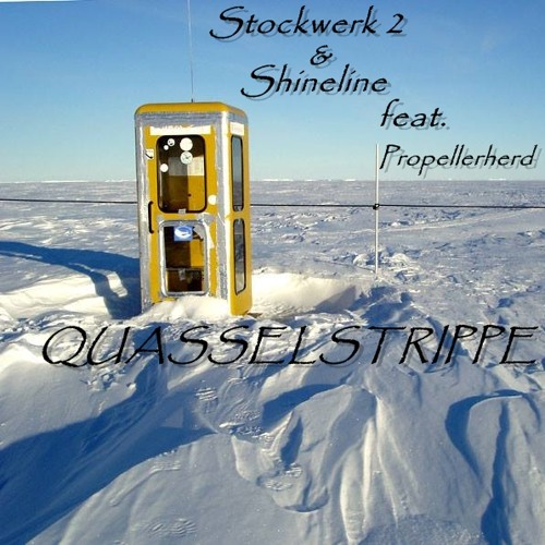 Stockwerk 2 & Shineline feat. Propellerherd- Quasselstrippe (Original Mix) |FREE DOWNLOAD|