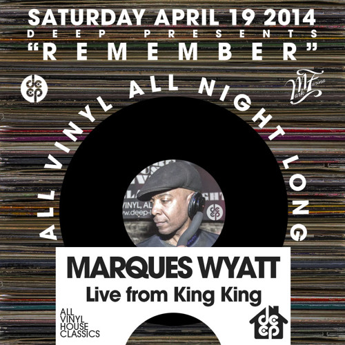 "DEEP Pres ""Remember"" (All Vinyl) feat. Marques Wyatt 4.19.14"