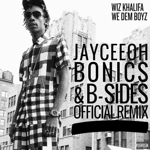 We Dem Boyz (Jayceeoh, Bonics & B-Sides Remix)