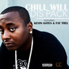 Chill Will ft Kevin Gates x Fat Trel - Dis Pack