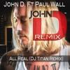 *FREE DOWNLOAD* John D ft. Paul Wall - All Real(DJ Titan D&B Club Remix)