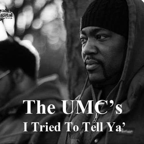 Tried To Tell Ya' (THE UMC's)