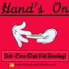 "Sub-Zero (Hand's On ""Dab Kid"" Edit)"