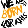 We Were Born For This by Justin Bieber