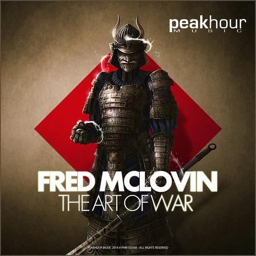 Fred McLovin - The Art Of War (Original Mix) [Peakhour Music] #41 BEATPORT ELECTRO CHART