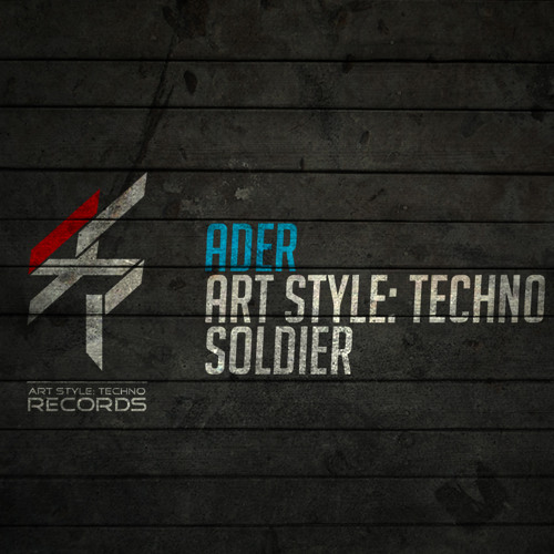 Ader - Art Style Techno Soldier (Original Mix) [FREE TRACK]
