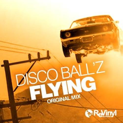 "Disco Ball'z - Flying (Original Mix) ""Snippet"""