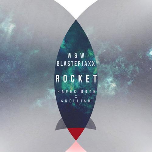 W&W & Blasterjaxx - Rocket (Havok Roth & Skellism Remix)