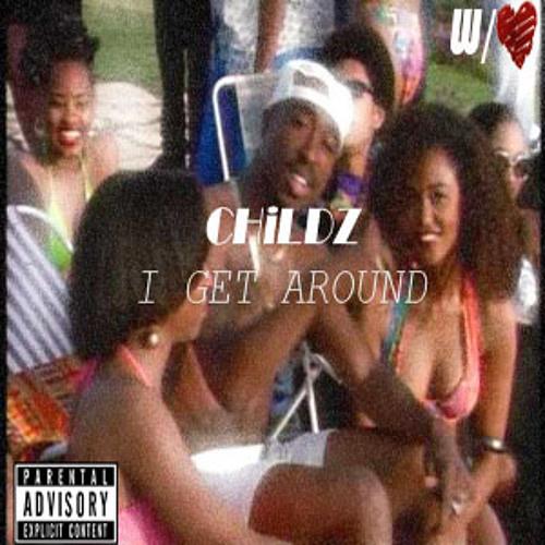CHiLDZ - I Get Around