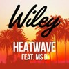 Wiley - Heatwave Feat. MS D (PVH Slush Puppy Remix)