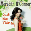 Just The Thing - Meredith O'connor