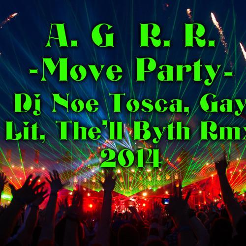 A. G & R. R. - Move Party (Dj Noe Tosca, Gay Lit, The'll Byth Rmx 2014)Snippet'
